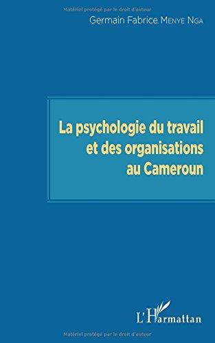 La psychologie du travail et des organisations au Cameroun par Germain Fabrice Menye Nga