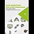 Blog Marketing per il Self-Publishing - Come creare e gestire un blog di successo come scrittore
