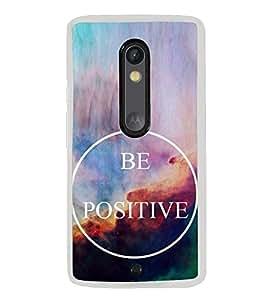 Be Positive 2D Hard Polycarbonate Designer Back Case Cover for Motorola Moto X Play