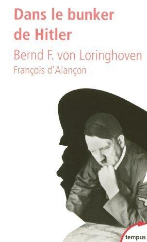 Dans le bunker de Hitler : 23 juillet 1944 - 29 avril 1945 de Loringhoven. Bernd Freiherr Freytag von (2006) Broch