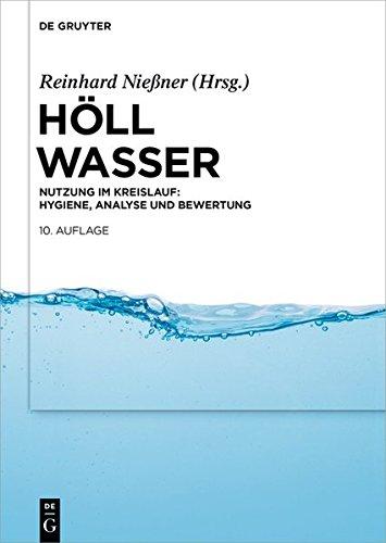 Wasser: Nutzung im Kreislauf: Hygiene, Analyse und Bewertung