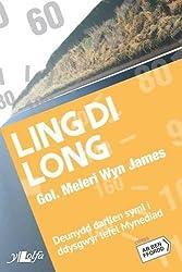Cyfres ar Ben Ffordd: Ling Di Long