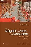 Le négoce des vins en Languedoc - L'emprise du marché, 1900-1970