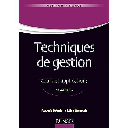 Techniques de gestion - 4e éd. - Cours et applications