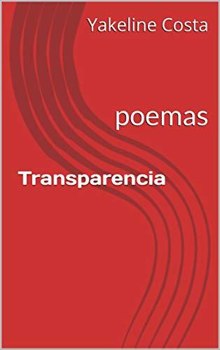 Transparencia: poemas por Yakeline Costa
