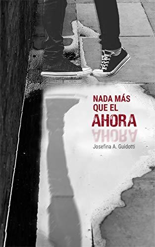 Nada más que el Ahora de Josefina Alejandra Guidotti