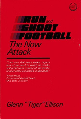 Run-And-Shoot Football: The Now Attack by Ellison, Glenn (1984) Hardcover