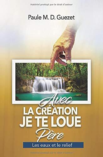 Avec la création, je te loue Père: les eaux et le relief