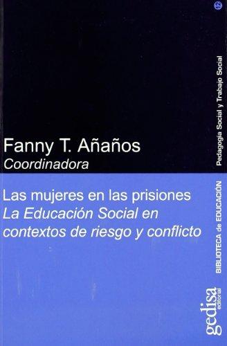 Las Mujeres En Las Prisiones La Educacion Social en contexto de riesgo y conflicto