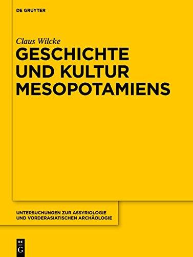 Geschichte und Kultur Mesopotamiens (Untersuchungen zur Assyriologie und vorderasiatischen Archäologie)