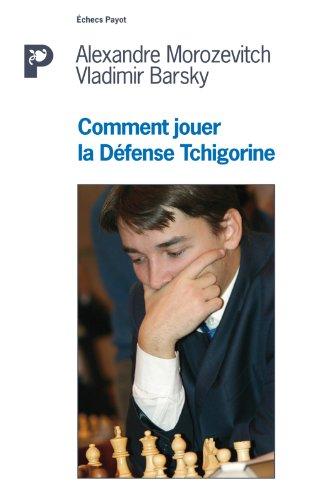 Comment jouer la défense Tchigorine