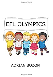 EFL Olympics: Exciting Games, Activities and Ideas for Teaching ESL and EFL Classes and English Camps to Children and Young Learners