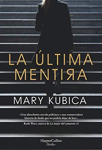 La última Mentira Suspense Thriller Ebook Mary Kubica Amazon