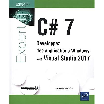 C# 7 - Développez des applications Windows avec Visual Studio 2017