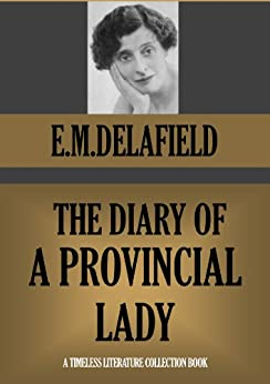 THE DIARY OF A PROVINCIAL  LADY (illustrated, with translation of phrases in French) (Timeless Wisdom Collection Book 1150) by [DELAFIELD, E.M.]