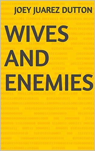 Wives And Enemies (Finnish Edition) por Joey Juarez Dutton