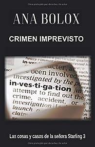 Crimen imprevisto (Las cosas y casos de la señora Starling 3) par Ana Bolox