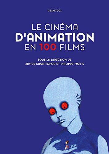 Le cinéma d'animation en 100 films par Xavier Kawa-Topor