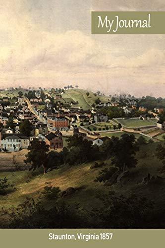 My Journal: Staunton, Virginia 1857 ('Scenics' Writing Books, Band 90)