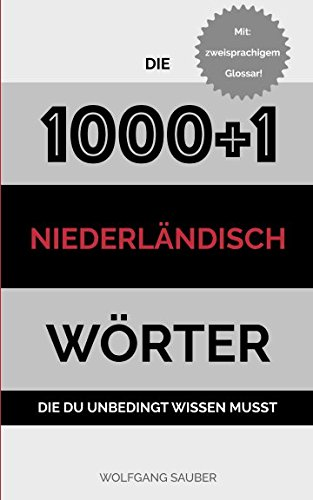 Niederländisch: Die 1000+1 Wörter die du unbedingt wissen musst