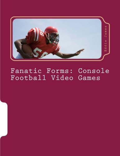 Fanatic Forms: Console Football Video Games: Forms you can print out to scout, recruit, do in-game adjustments, etc. for your Xbox/PS Footbal Video Game