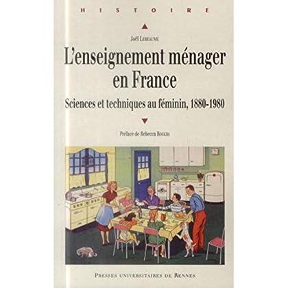 L'enseignement ménager en France : Sciences et techniques au féminin, 1880-1980
