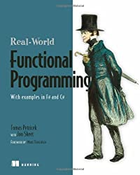 Real-World Functional Programming: With Examples in F# and C# by Tomas Petricek (2010-01-25)