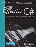 More Effective C#: 50 Specific Ways to Improve Your C# (Effective Software Development) - Bill Wagner