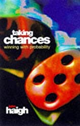 Taking Chances: Winning with Probability by John Haigh (1999-02-01)