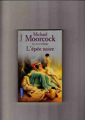 Le Cycle d'Elric, tome 7 : L'Epée noire par Michaël Moorcock