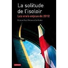 La solitude de l'isoloir : Les vrais enjeux de 2012