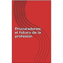 Procuradores; el futuro de la profesión
