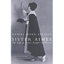 Sister Aimee: The Life of Aimee Semple McPherson (A Harvest Book) (English Edition)