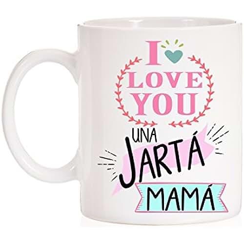 taza del dia de la madre Taza Divertida I Love you una jartá mamá . Taza para madres de regalo. Taza regalo para el día de las madres. Taza dia de la madre