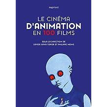Le cinéma d'animation en 100 films