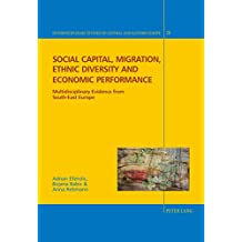 Social capital, migration, ethnic diversity and economic performance: Multidisciplinary evidence from South-East Europe (Interdisciplinary Studies on Central and Eastern Europe)