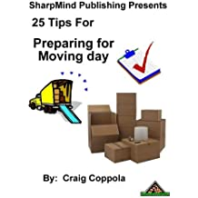 25 Tips for Preparing to Move (English Edition)