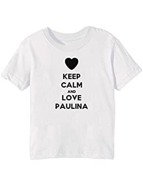 Keep Calm And Love Paulina Bambini Unisex Ragazzi Ragazze T-Shirt Maglietta Bianco Maniche Corte Tutti Dimensioni...