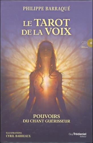 Le tarot de la voix : Pouvoirs du chant guérisseur. Contient 1 livre, 79 cartes (1CD audio)