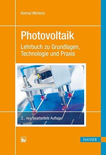 Photovoltaik: Lehrbuch zu Grundlagen, Technologien und Praxis ; mit 31 Tabellen