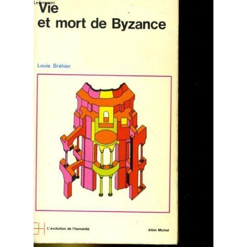 Le monde byzantin - vie et mort de byzance