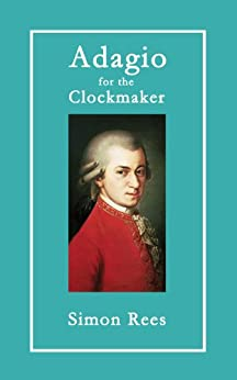 Adagio for the Clockmaker by [Rees, Simon]