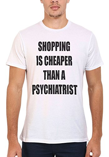 Shopping is Cheaper Funny Slogan Men Women Damen Herren Unisex Top T Shirt .Weiß