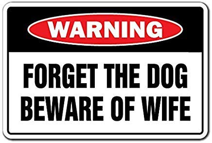 Modtory Forget The Dog Beware of Wife Warnschild Geschenk Heirat Humor Funny Tag 20,3 x 30,5 cm Blechschild -