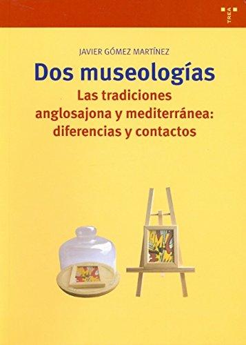 Dos museologías, las tradiciones anglosajona y mediterránea : diferencias y contactos