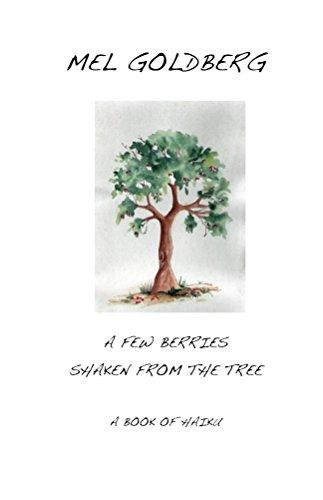A Few Berries: Spanish haiku with English translations por Mel Goldberg
