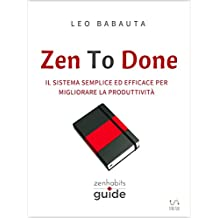 Zen To Done (ZenHabits Guide)