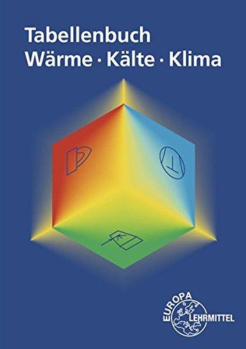 Tabellenbuch Wärme - Kälte - Klima (Kältetechnik)