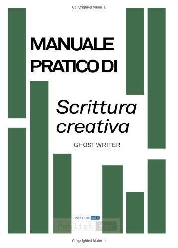 Manuale pratico di Scrittura Creativa: Strumenti pratici per fare e capire narrazioni by mauro cagnoni (2013-02-16)