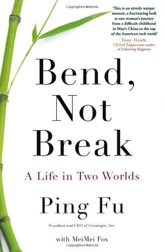 Bend. Not Break: A Life in Two Worlds by Fu. Ping ( 2013 ) Paperback